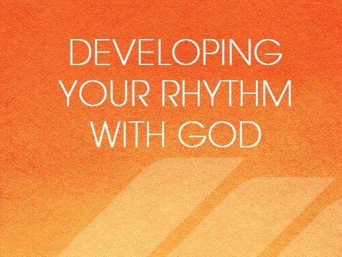 Developing Your Rhythm With God