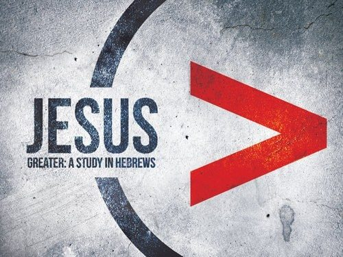 Jesus: Greater