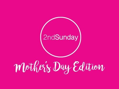 2nd Sunday: Mother's Day Edition
